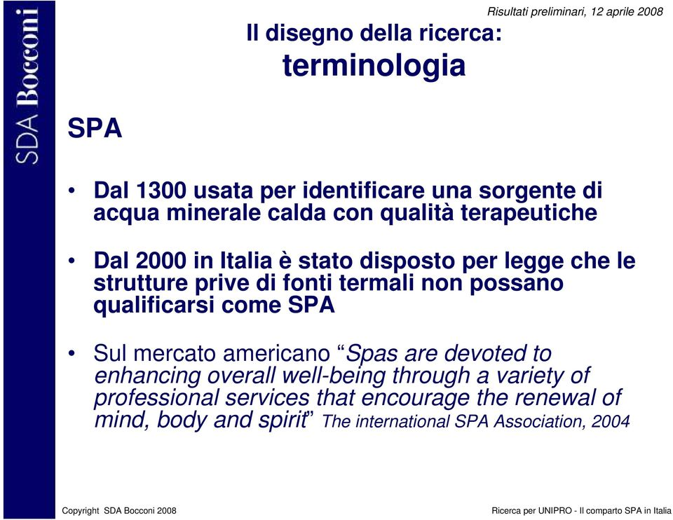 prive di fonti termali non possano qualificarsi come SPA Sul mercato americano Spas are devoted to enhancing overall