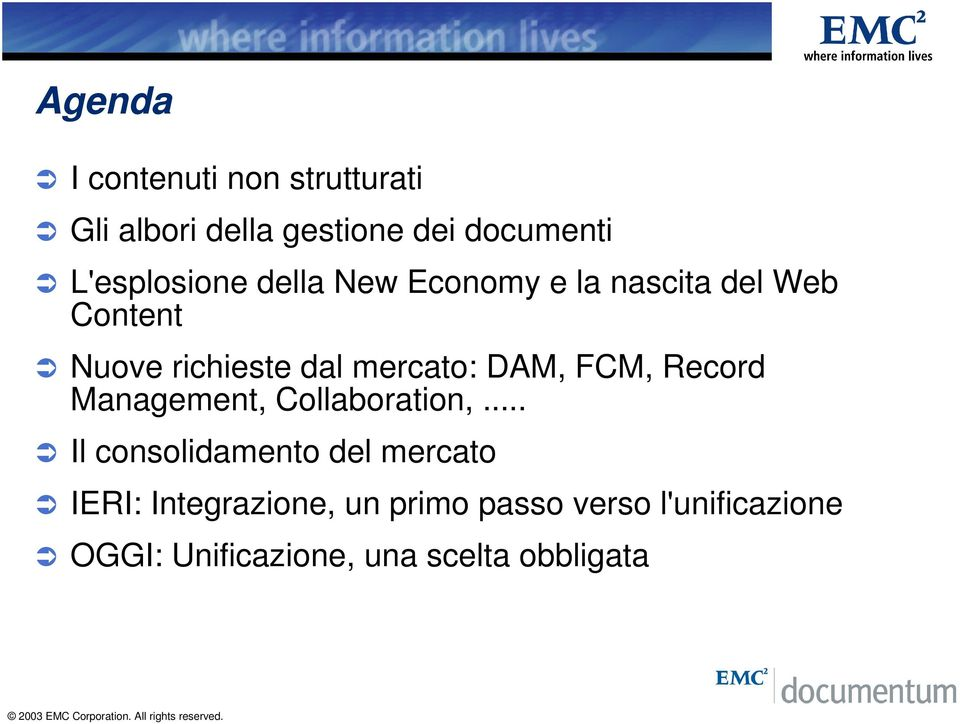 mercato: DAM, FCM, Record Management, Collaboration,.