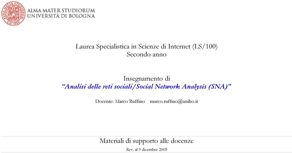 Network Analysis (SNA) Docente: Marco Ruffino marco.
