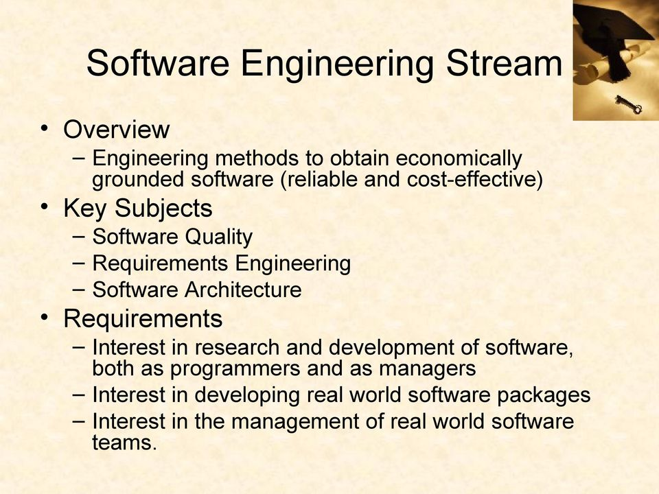Architecture Requirements Interest in research and development of software, both as programmers and as