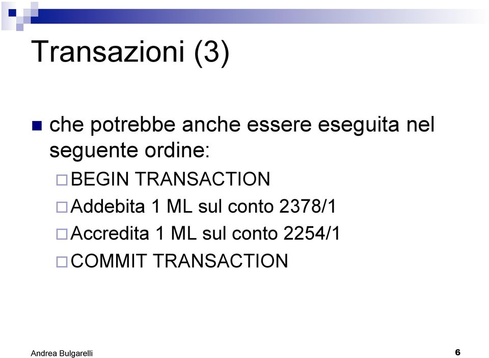TRANSACTION Addebita 1 ML sul conto 2378/1