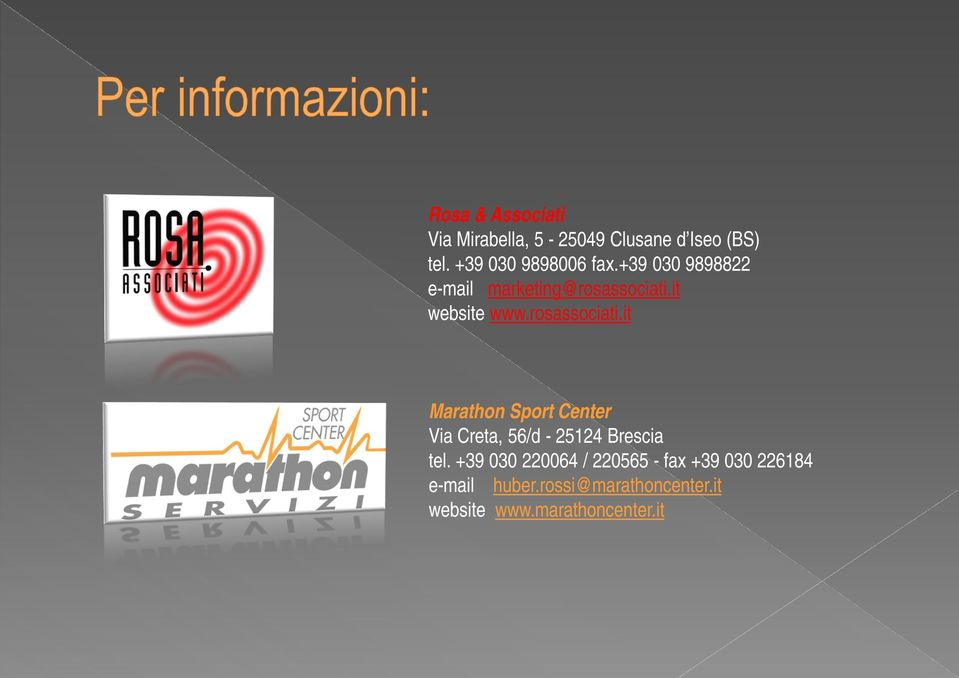 rosassociati.it Marathon Sport Center Via Creta, 56/d - 25124 Brescia tel.