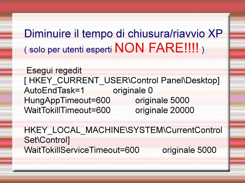 originale 0 HungAppTimeout=600 originale 5000 WaitTokillTimeout=600 originale 20000