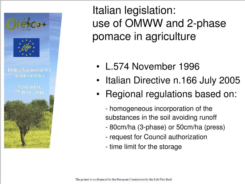 166 July 2005 Regional regulations based on: - homogeneous incorporation of the