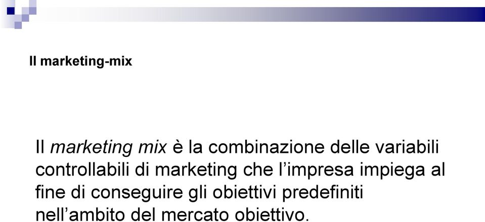 marketing che l impresa impiega al fine di