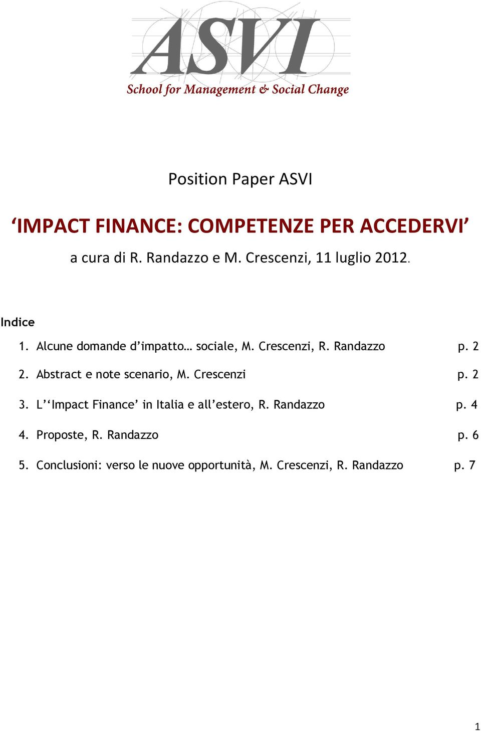 2 2. Abstract e note scenario, M. Crescenzi p. 2 3. L Impact Finance in Italia e all estero, R.