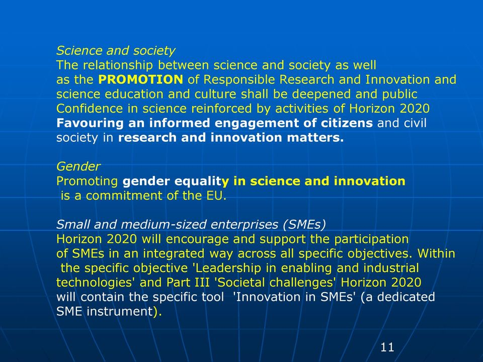 Gender Promoting gender equality in science and innovation is a commitment of the EU.