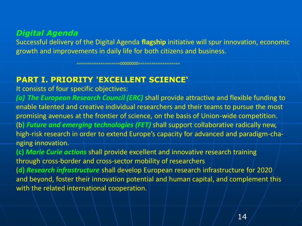 PRIORITY 'EXCELLENT SCIENCE It consists of four specific objectives: (a) The European Research Council (ERC) shall provide attractive and flexible funding to enable talented and creative individual