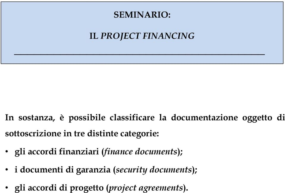accordi finanziari (finance documents); i documenti di