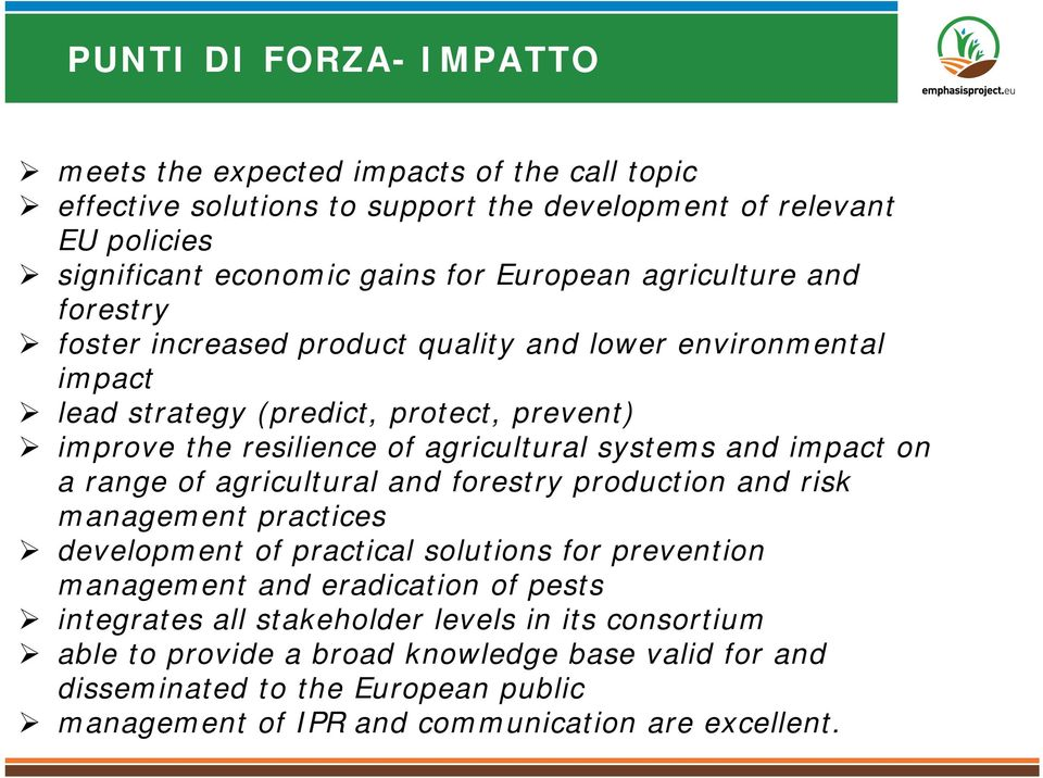 impact on a range of agricultural and forestry production and risk management practices development of practical solutions for prevention management and eradication of pests