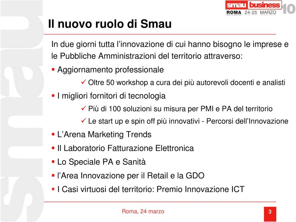 su misura per PMI e PA del territorio Le start up e spin off più innovativi - Percorsi dell Innovazione L Arena Marketing Trends Il Laboratorio