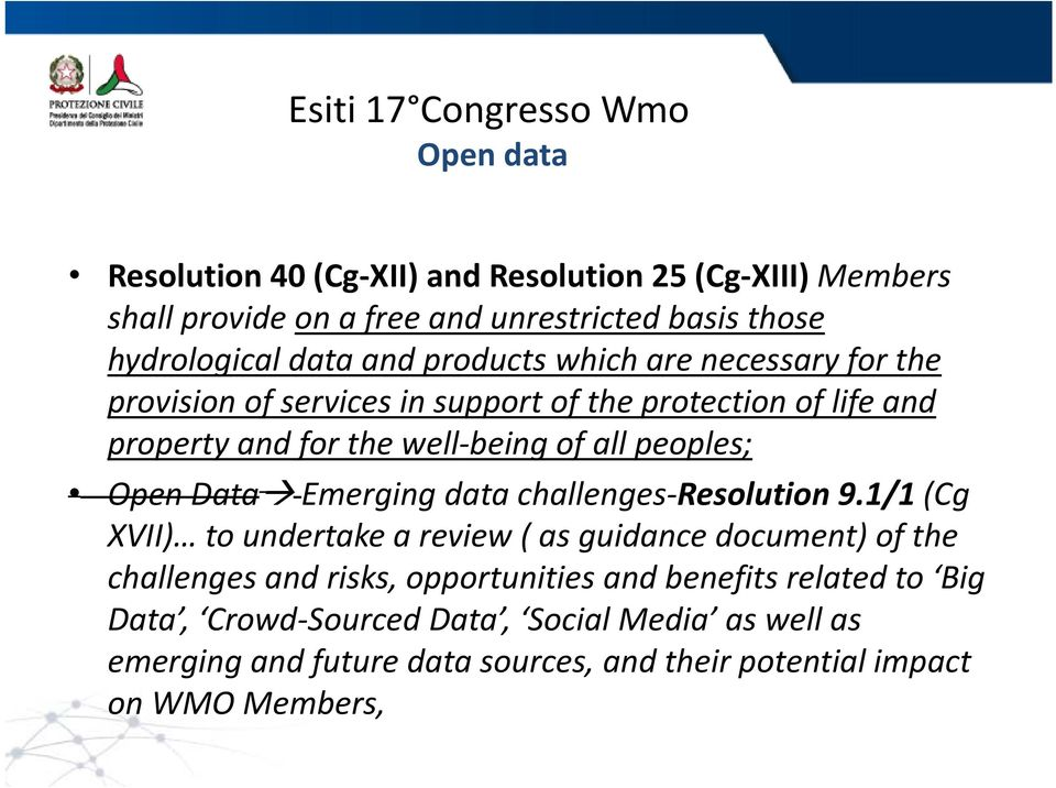 of all peoples; Open Data Emerging data challenges Resolution 91/1(Cg 9.