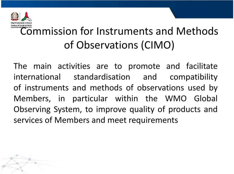 instruments and methods of observations used by Members, in particular within the WMO