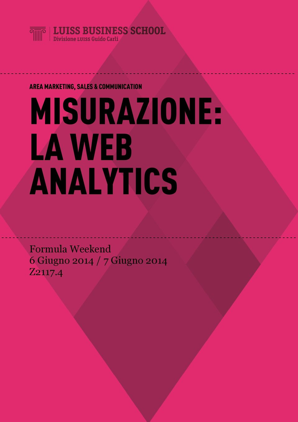 ANALYTICS  - - - - - - - - - - - - - - - - - - - - - - - - - Formula Weekend 6 Giugno 2014 / 7 Giugno 2014