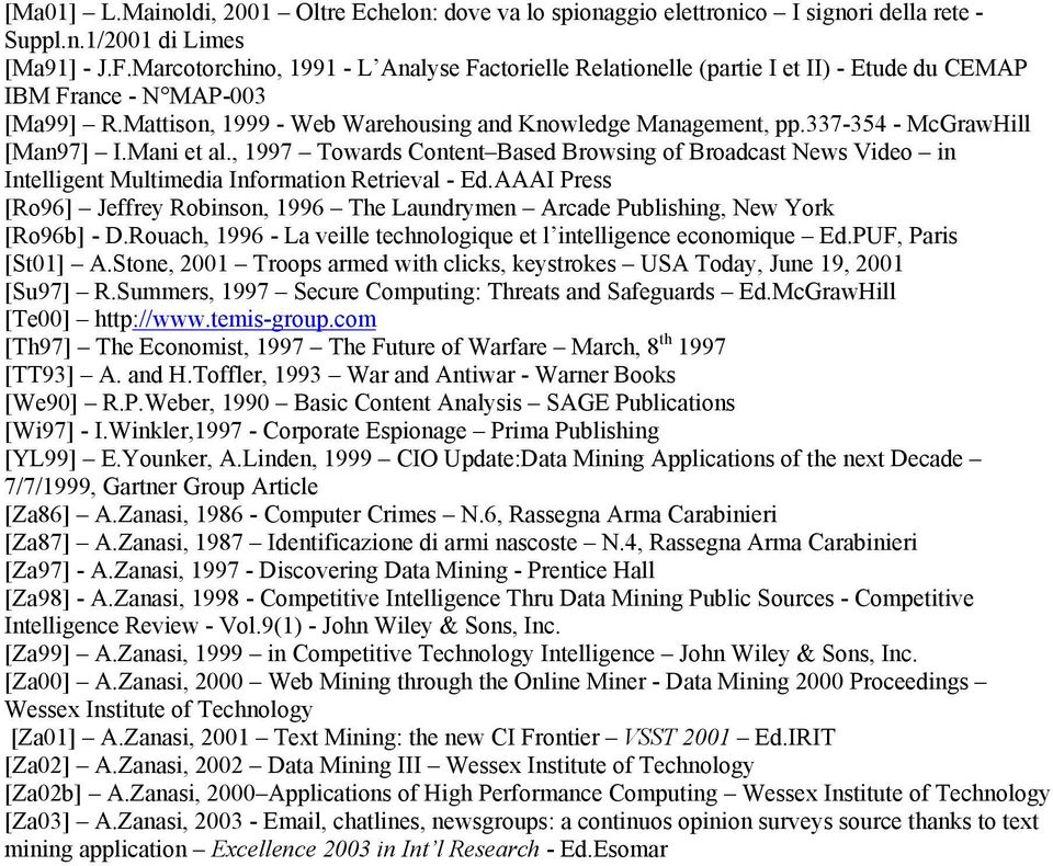 337-354 - McGrawHill [Man97] I.Mani et al., 1997 Towards Content Based Browsing of Broadcast News Video in Intelligent Multimedia Information Retrieval - Ed.