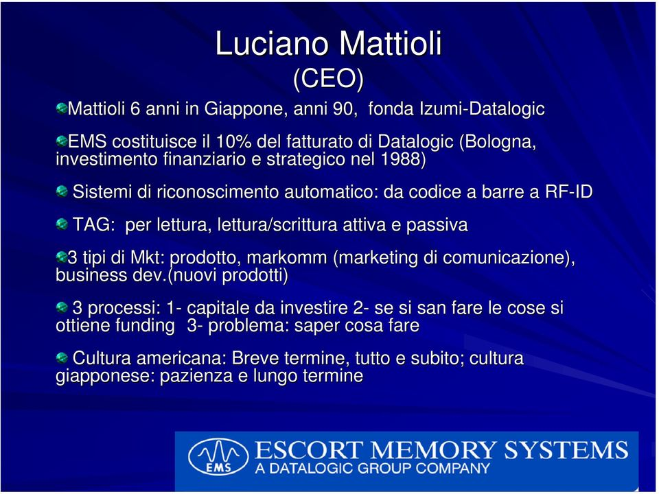 attiva e passiva 3 tipi di Mkt: : prodotto, markomm (marketing di comunicazione), business dev.