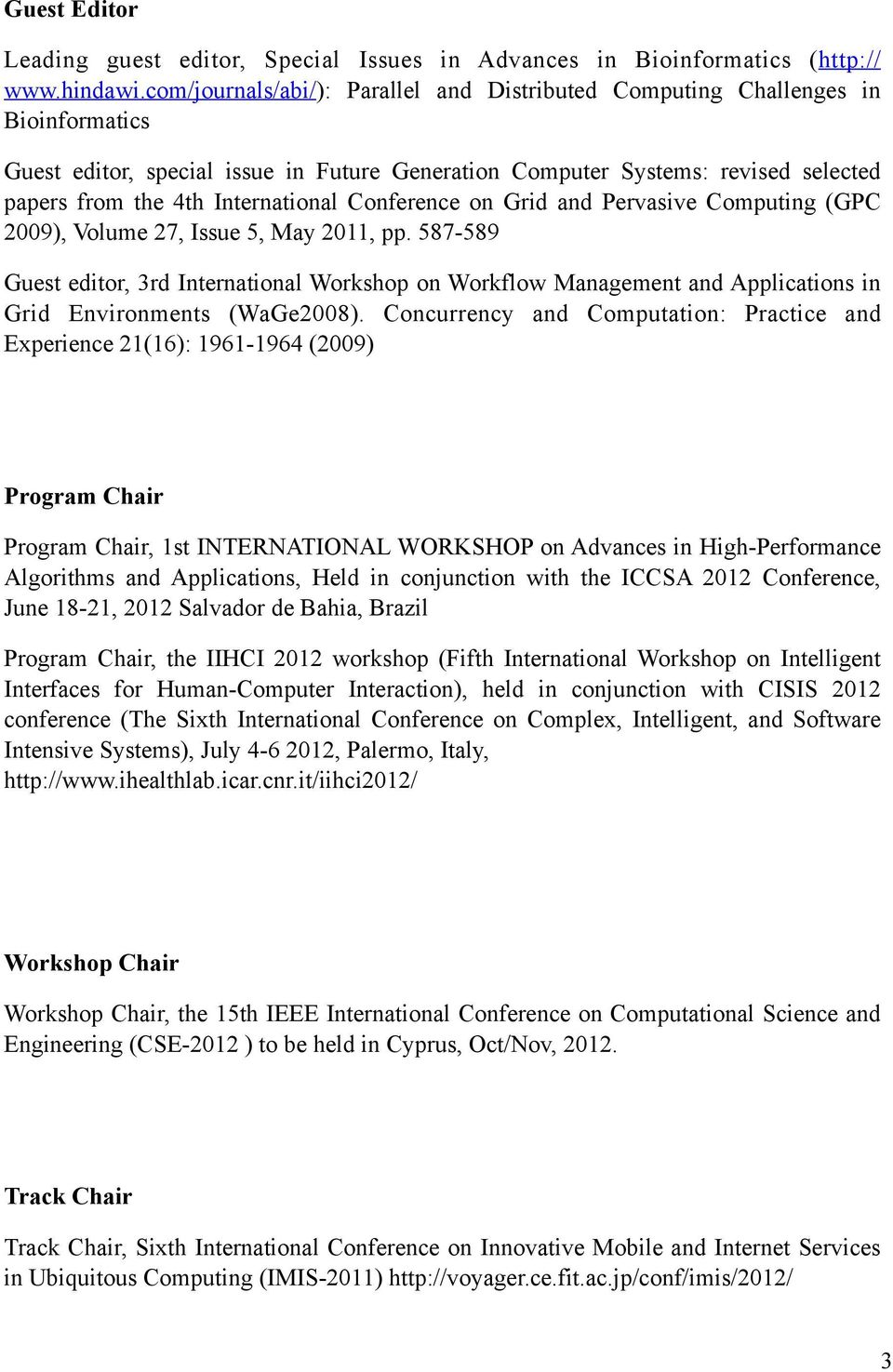 International Conference on Grid and Pervasive Computing (GPC 2009), Volume 27, Issue 5, May 2011, pp.