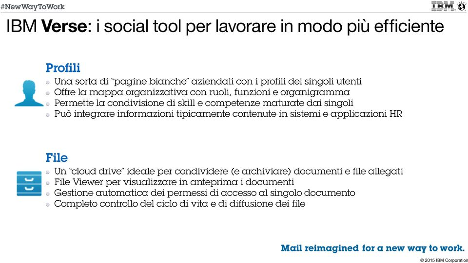 informazioni tipicamente contenute in sistemi e applicazioni HR File Un cloud drive ideale per condividere (e archiviare) documenti e file allegati File Viewer