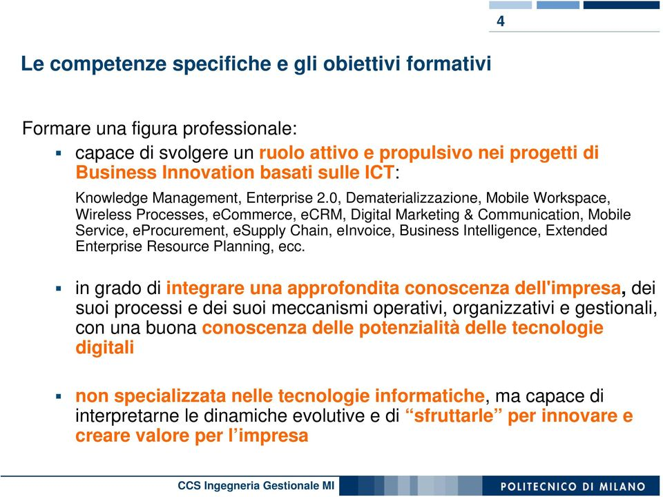 0, Dematerializzazione, Mobile Workspace, Wireless Processes, ecommerce, ecrm, Digital Marketing & Communication, Mobile Service, eprocurement, esupply Chain, einvoice, Business Intelligence,