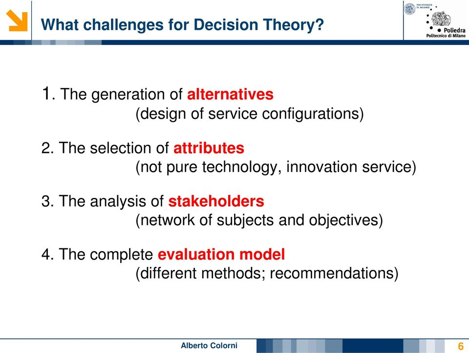 The selection of attributes (not pure technology, innovation service) 3.