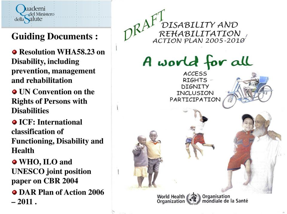 Convention on the Rights of Persons with Disabilities ICF: International