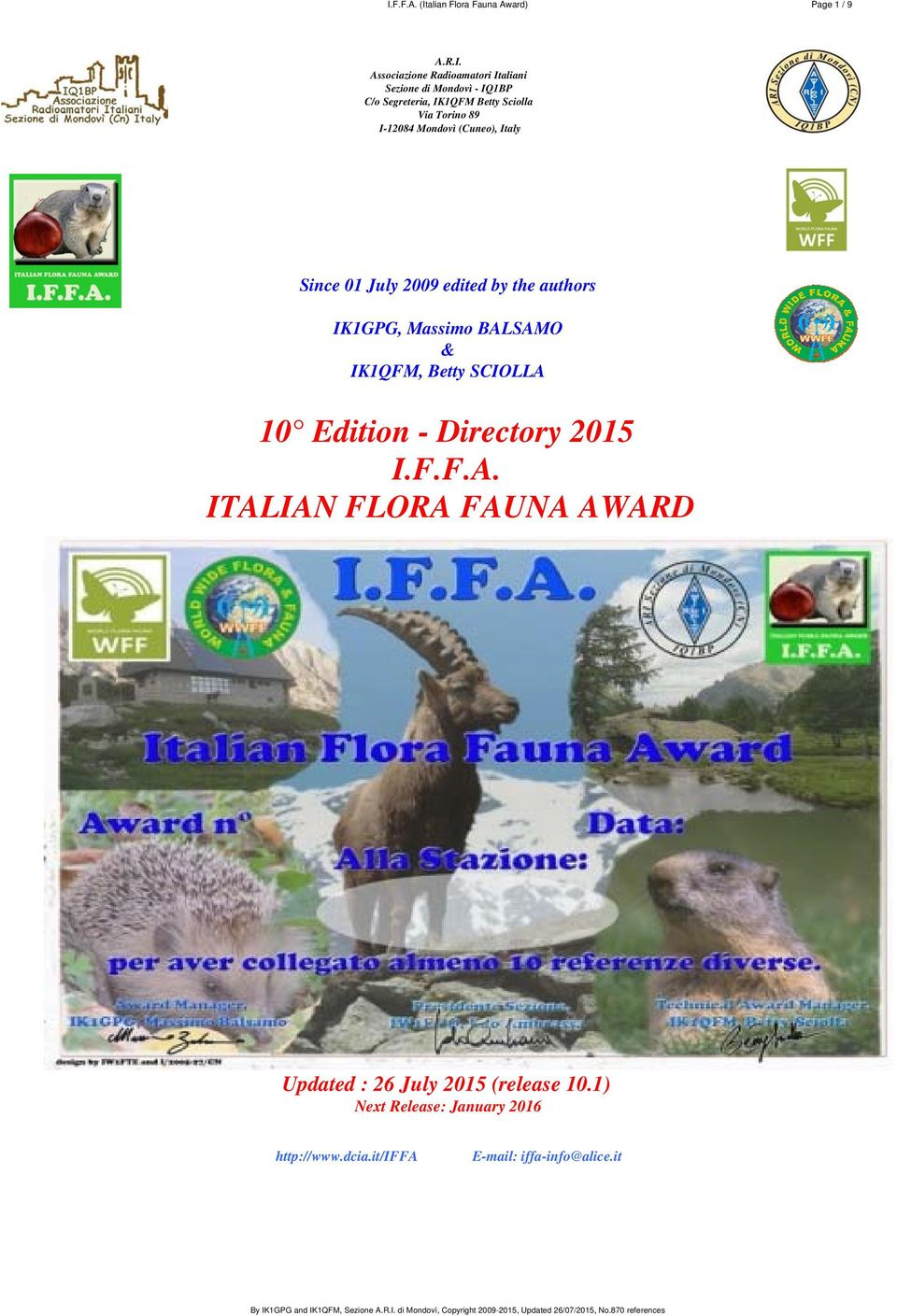 authors IK1GPG, Massimo BALSAMO & IK1QFM, Betty SCIOLLA 10 Edition - Directory 2015 I.F.F.A. ITALIAN FLORA FAUNA AWARD Updated : 26 July 2015 (release 10.