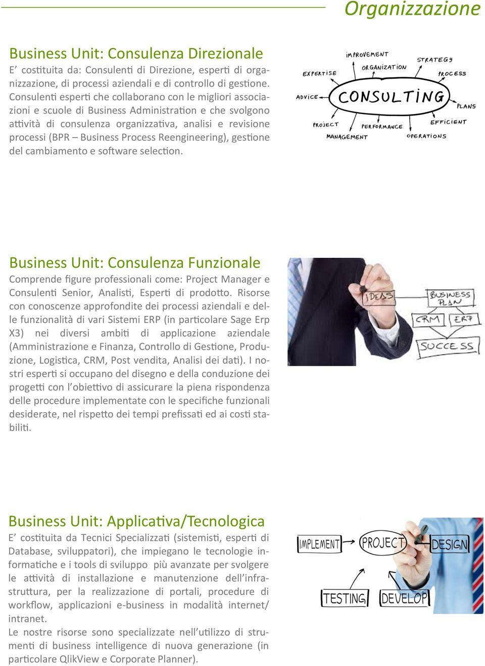 Process Reengineering), gestione del cambiamento e software selection.