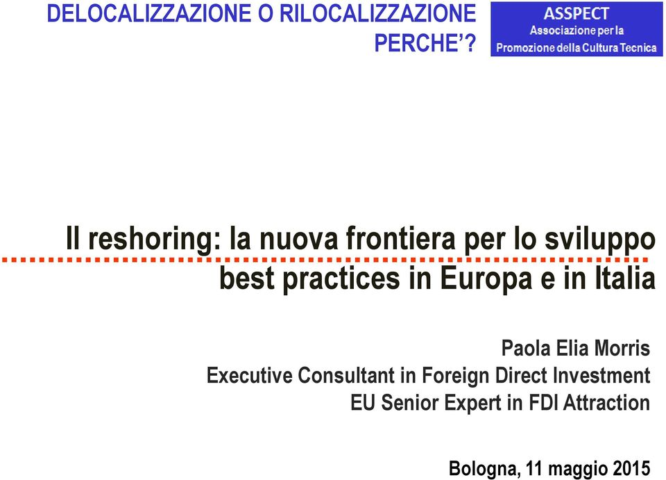 in Europa e in Italia Paola Elia Morris Executive Consultant in