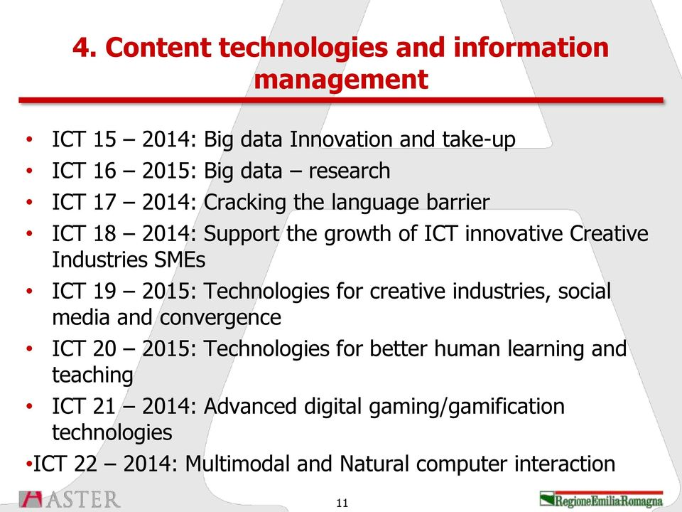 2015: Technologies for creative industries, social media and convergence ICT 20 2015: Technologies for better human learning