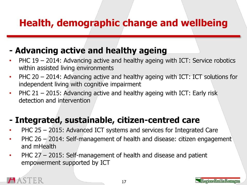 healthy ageing with ICT: Early risk detection and intervention - Integrated, sustainable, citizen-centred care PHC 25 2015: Advanced ICT systems and services for Integrated