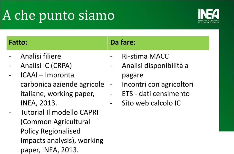 - Tutorial Il modello CAPRI (Common Agricultural Policy Regionalised Impacts analysis), working