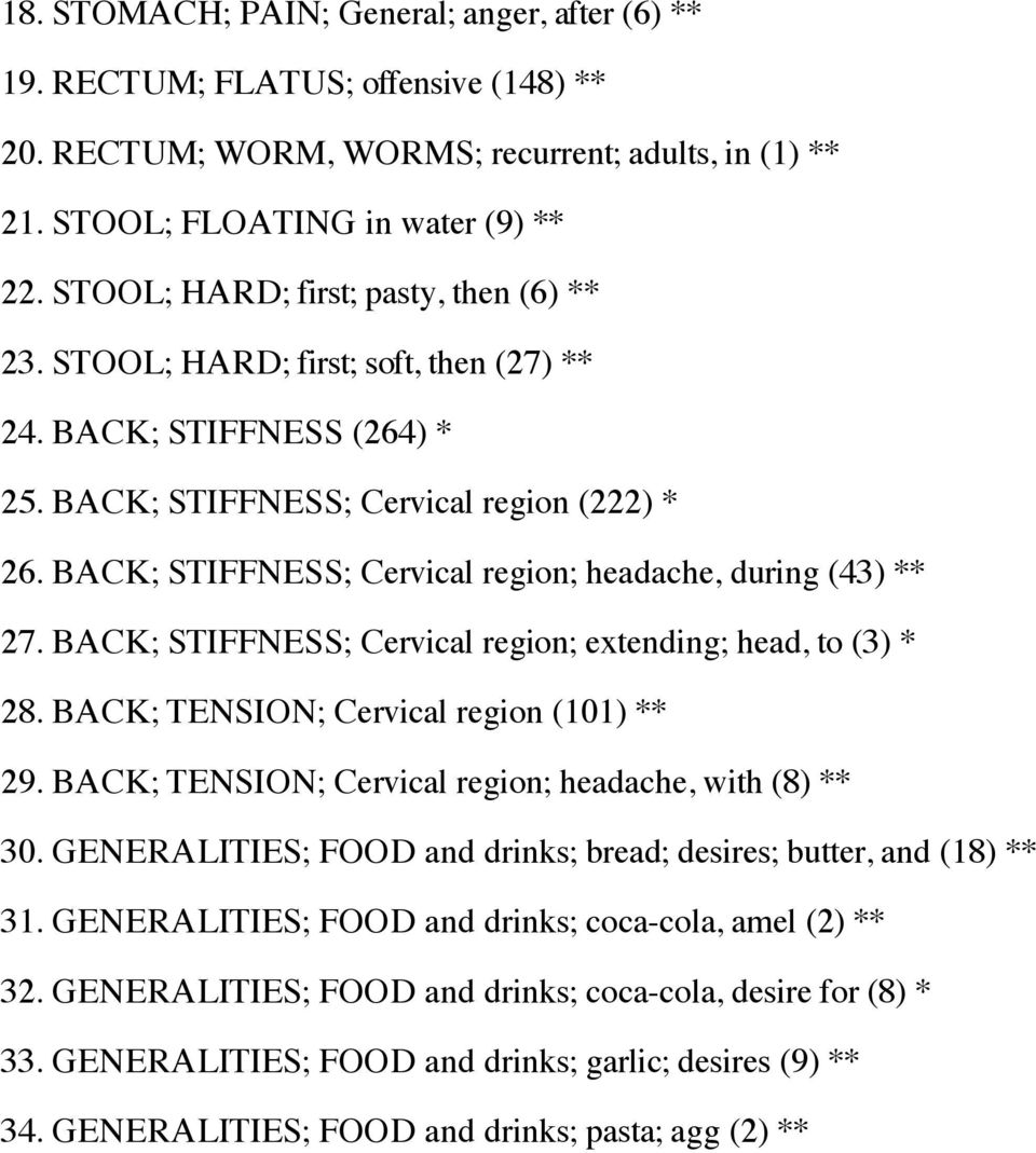 BACK; STIFFNESS; Cervical region; headache, during (43) ** 27. BACK; STIFFNESS; Cervical region; extending; head, to (3) * 28. BACK; TENSION; Cervical region (101) ** 29.