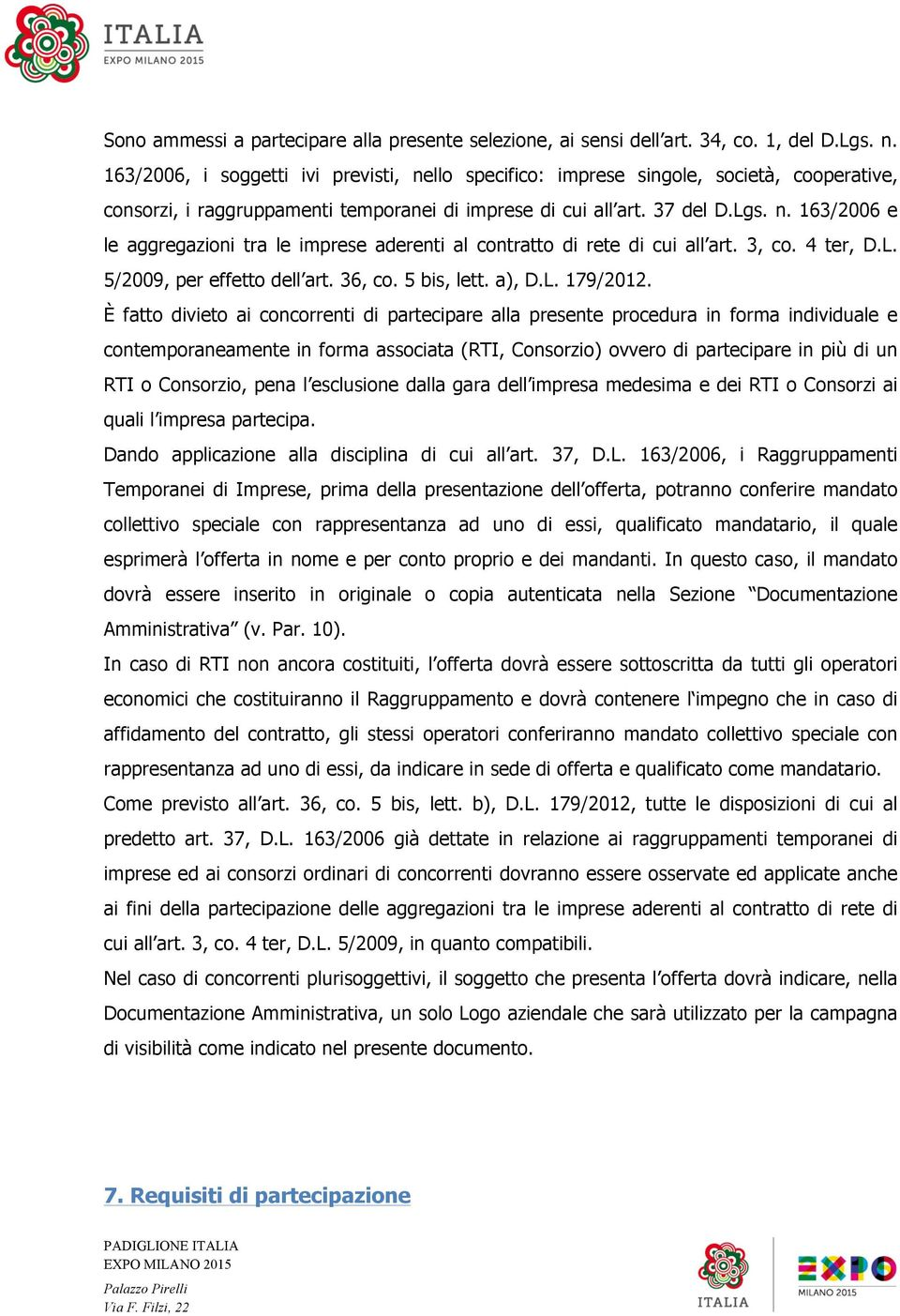 3, co. 4 ter, D.L. 5/2009, per effetto dell art. 36, co. 5 bis, lett. a), D.L. 179/2012.