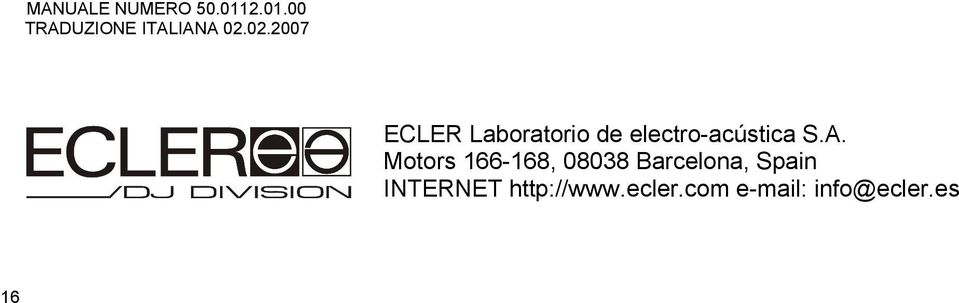 Motors 166168, 08038 Barcelona, Spain INTERNET