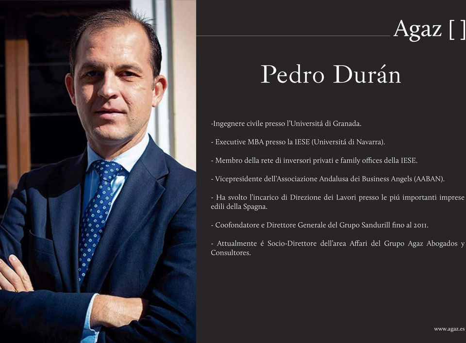 - Vicepresidente dell Associazione Andalusa dei Business Angels (AABAN).