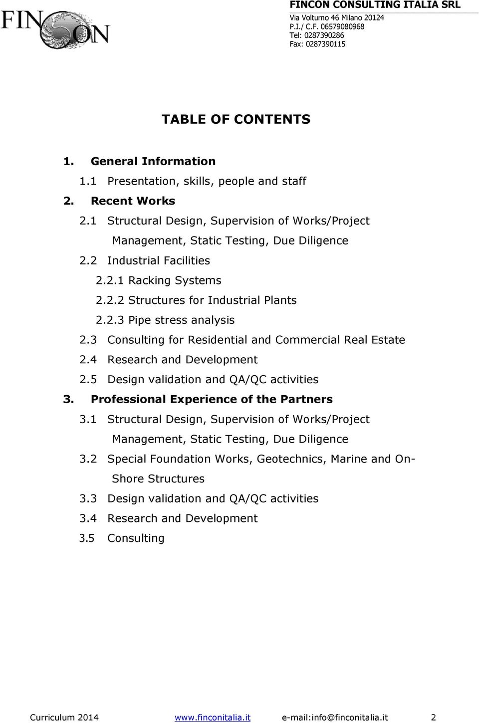 4 Research and Development 2.5 Design validation and QA/QC activities 3. Professional Experience of the Partners 3.