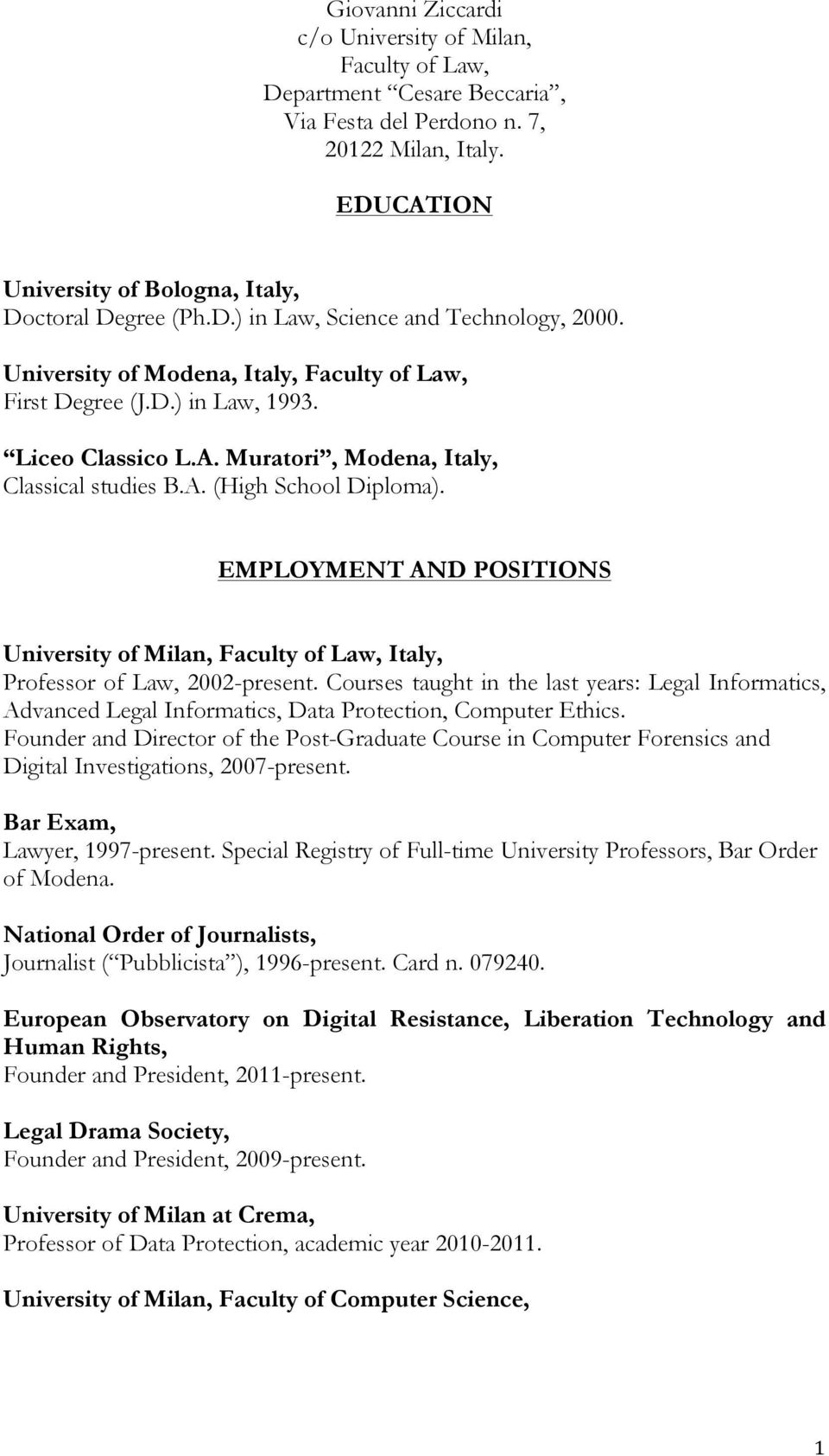 EMPLOYMENT AND POSITIONS University of Milan, Faculty of Law, Italy, Professor of Law, 2002-present.
