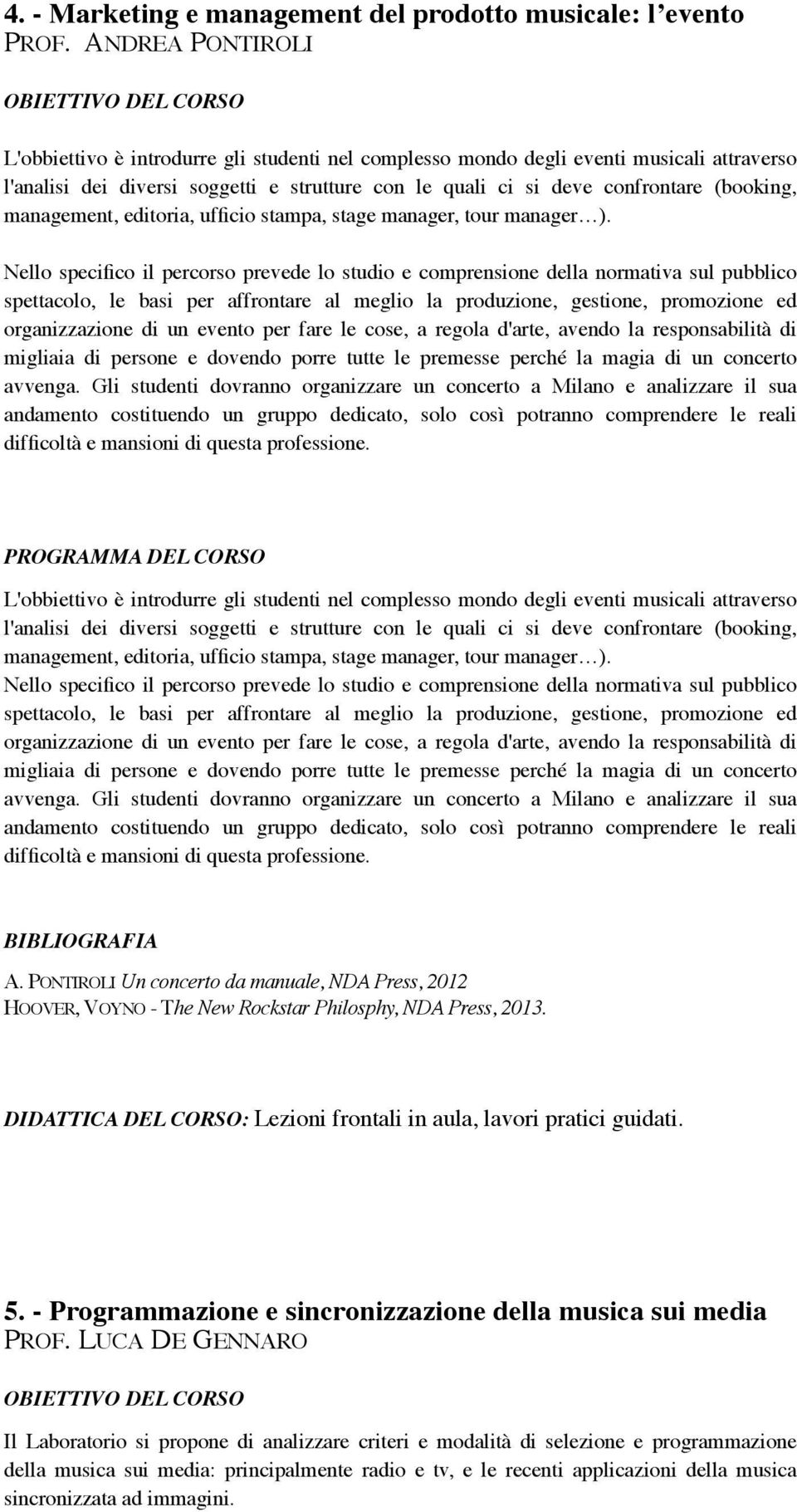 management, editoria, ufficio stampa, stage manager, tour manager ).