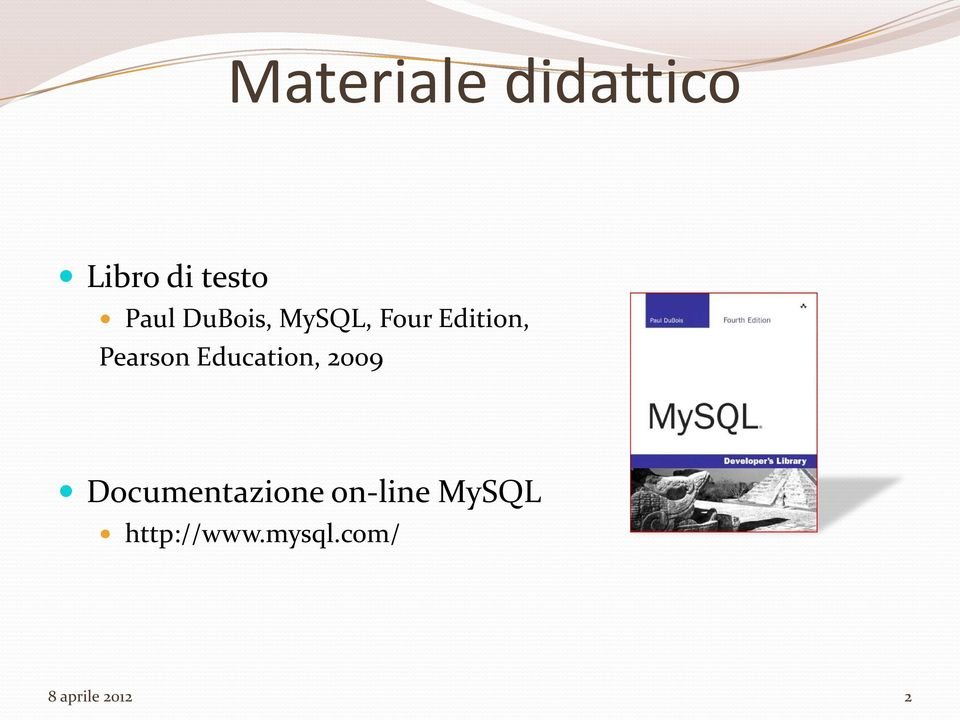 Education, 2009 Documentazione on-line