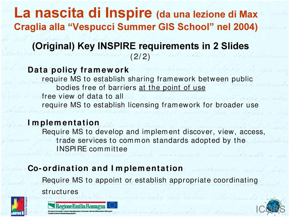 require MS to establish licensing framework for broader use Implementation Require MS to develop and implement discover, view, access, trade services to