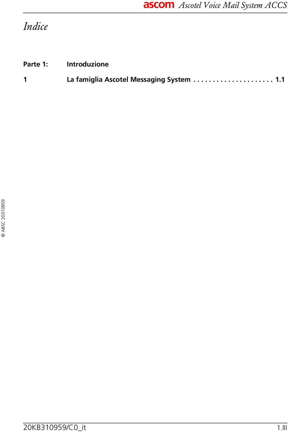 Messaging System..................... 1.