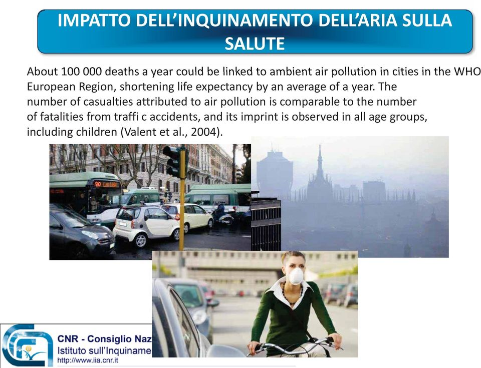 The number of casualties attributed to air pollution is comparable to the number of fatalities from