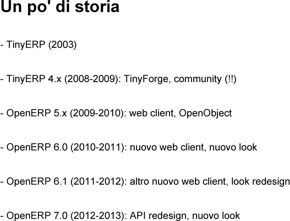 x (2009-2010): web client, OpenObject - OpenERP 6.
