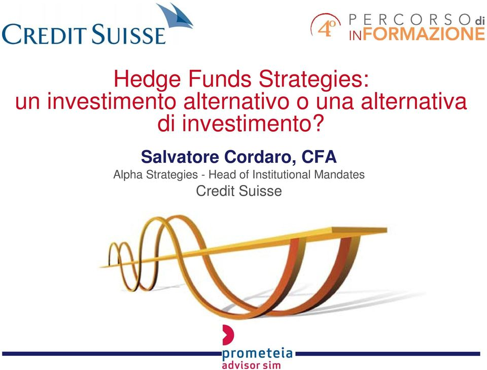 Salvatore Cordaro, CFA Alpha Strategies - Head