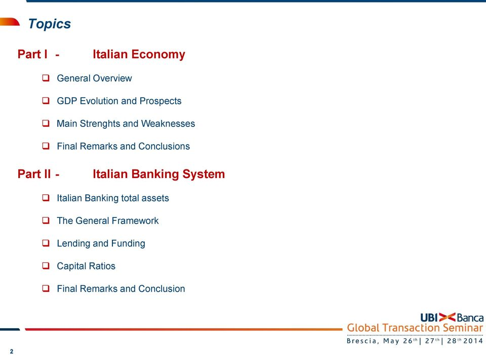 Part II - Italian Banking System Italian Banking total assets The