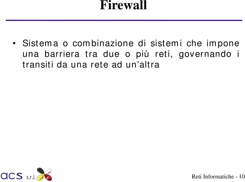 due o più reti, governando i transiti