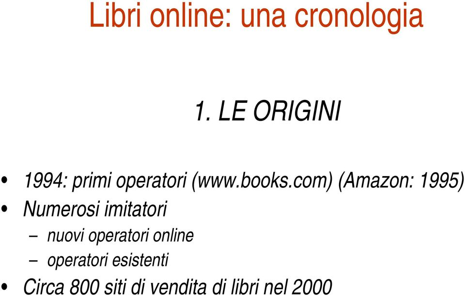 com) (Amazon: 1995) Numerosi imitatori nuovi