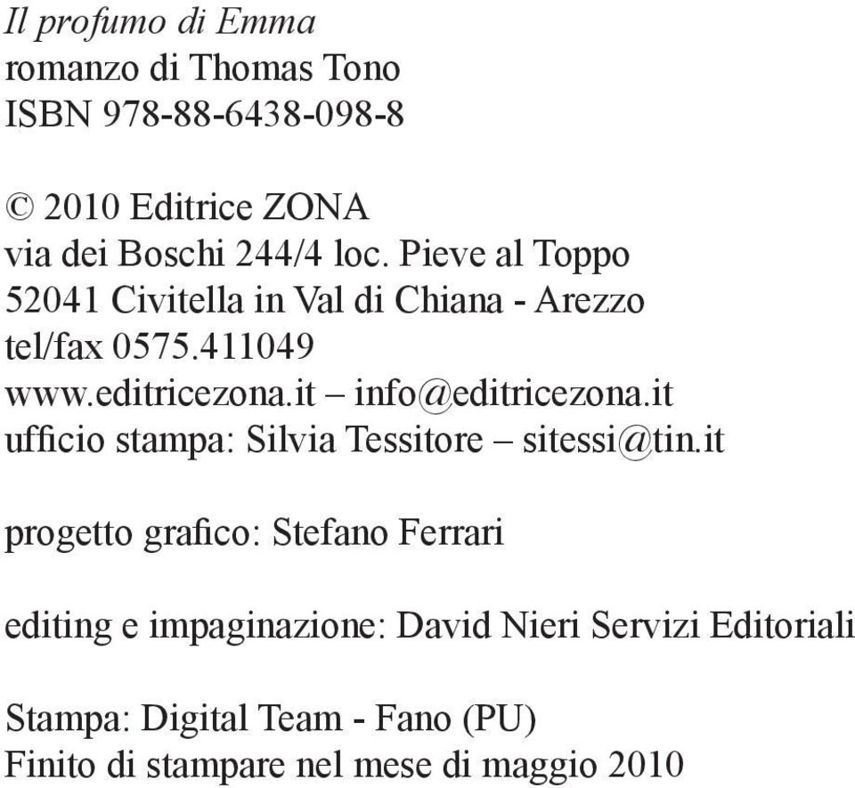 it info@editricezona.it ufficio stampa: Silvia Tessitore sitessi@tin.