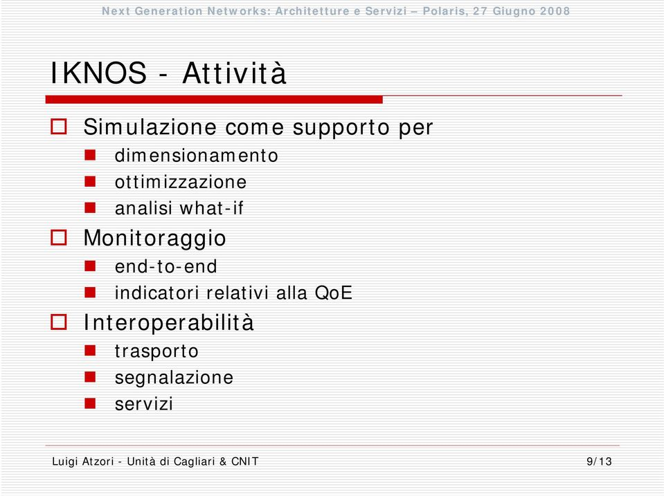 end-to-end indicatori relativi alla QoE Interoperabilità