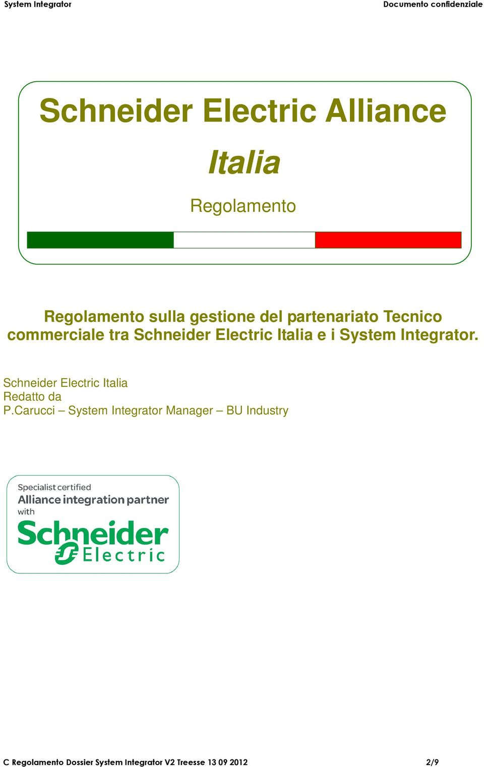 Integrator. Schneider Electric Italia Redatto da P.